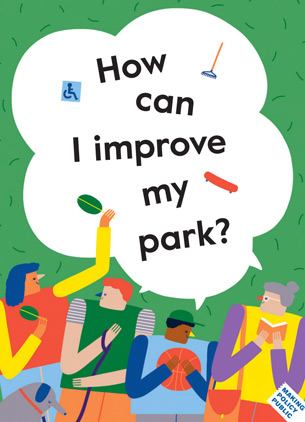 How Can I Improve My Park is a poster produced by CUP to help people advocate for improvement in local parks in New York.